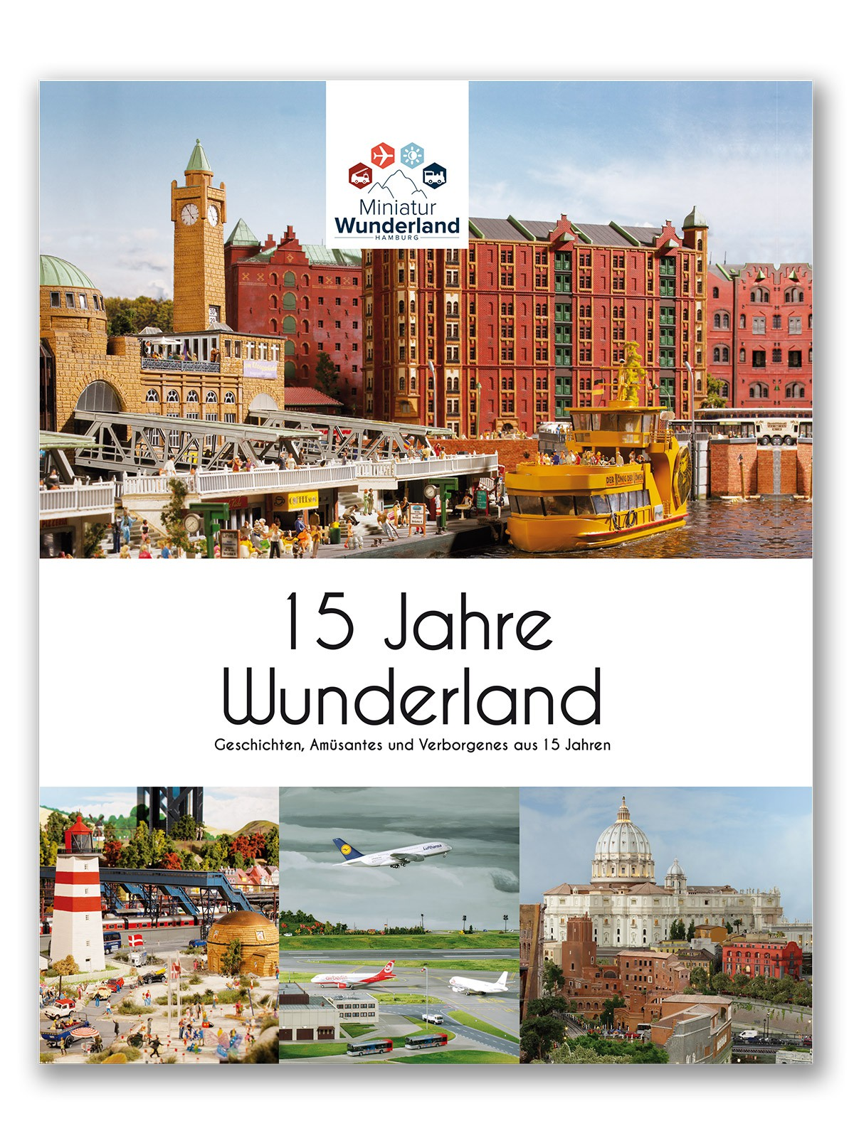 "The Miniatur Wunderland Book ""15 Years of Wunderland"""
