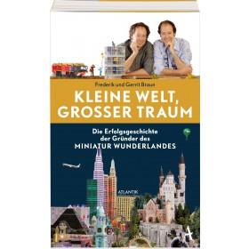 """Signiertes Buch """"Kleine Welt, großer Traum. Die Erfolgsgeschichte der Gründer des Miniatur Wunderlandes"""""""